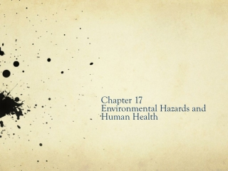 Chapter 17 Environmental Hazards and Human Health