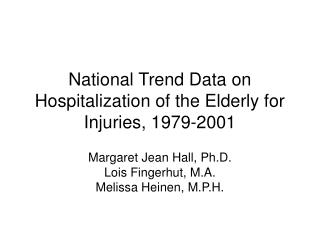 National Trend Data on Hospitalization of the Elderly for Injuries, 1979-2001