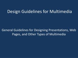 Design Guidelines for Multimedia