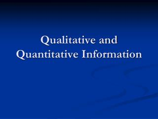 Qualitative and Quantitative Information