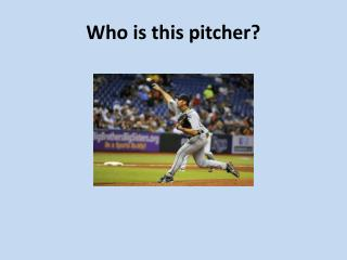 Who is this pitcher?