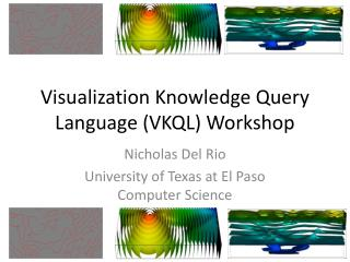 Visualization Knowledge Query Language (VKQL) Workshop