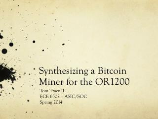 Synthesizing a  Bitcoin  Miner for the OR1200