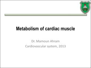 Metabolism of  cardiac  muscle