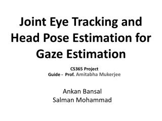 Joint Eye  Tracking  and Head Pose Estimation for Gaze Estimation