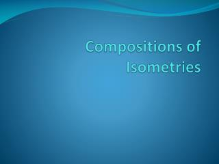 Compositions of  Isometries