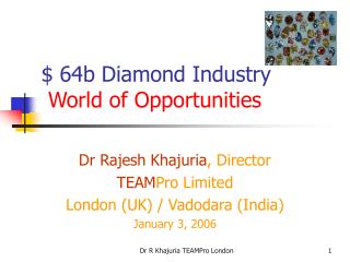 $ 64b Diamond Industry W orld of Opportunities