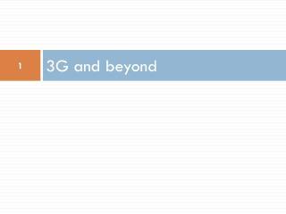 3G and beyond