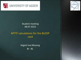 Student meeting  08.07.2013 MTTF calculations for the BLEDP card