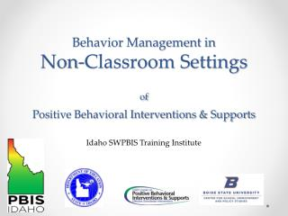 Behavior Management in  Non-Classroom Settings  of Positive Behavioral Interventions & Supports