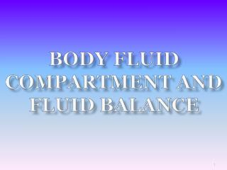 BODY  FLUID COMPARTMENT AND FLUID BALANCE
