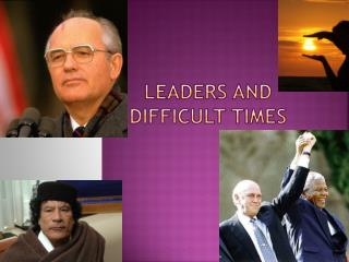 Leaders And Difficult Times