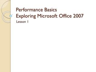 Performance Basics Exploring Microsoft Office 2007