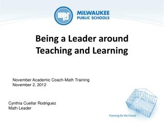 Being a Leader around  Teaching and Learning