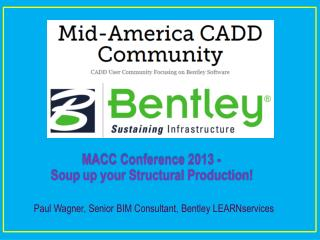 MACC Conference 2013 - Soup  up your Structural Production!