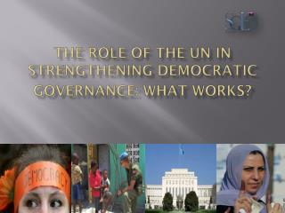 The role of the UN in strengthening democratic governance: what works?