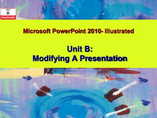 Microsoft PowerPoint 2010- Illustrated