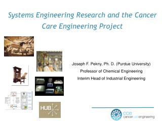 Systems Engineering Research and  the Cancer Care Engineering Project