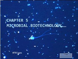 Chapter 5 Microbial Biotechnology……