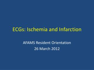 ECGs: Ischemia and Infarction