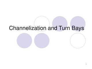 Channelization and Turn Bays