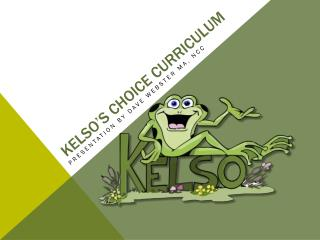 Kelso's Choice Curriculum