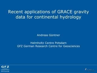 Recent applications of GRACE gravity data for continental hydrology