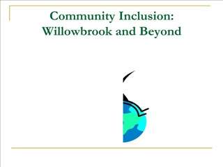 Community Inclusion: Willowbrook and Beyond