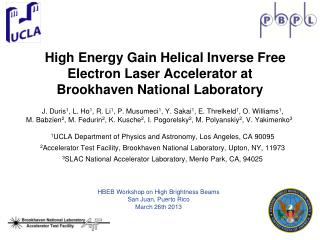 High Energy Gain Helical Inverse Free Electron Laser Accelerator at Brookhaven National Laboratory