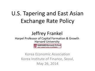 U.S. Tapering  and East  Asian  Exchange Rate  Policy