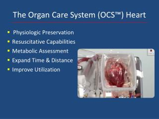 The Organ Care System (OCS™) Heart