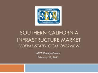 Southern California Infrastructure Market Federal-State-Local  Overview