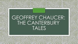 Geoffrey Chaucer: The  Canterbury Tales