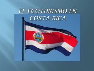 El  ecoturismo  en Costa Rica