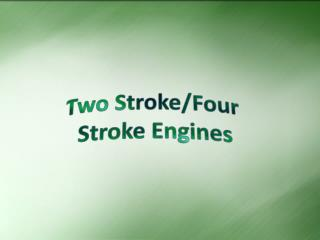 Two Stroke/Four  Stroke Engines