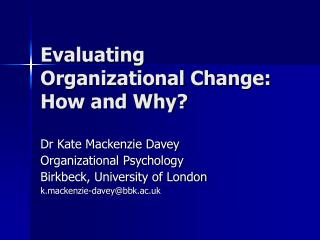 Evaluating Organizational Change: How and Why?