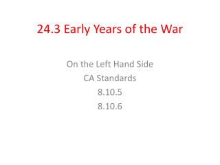 24.3 Early Years of the War