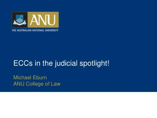 ECCs in the judicial spotlight!