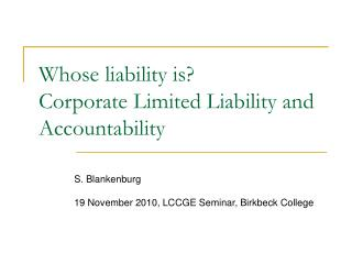 Whose liability is? Corporate Limited Liability and Accountability