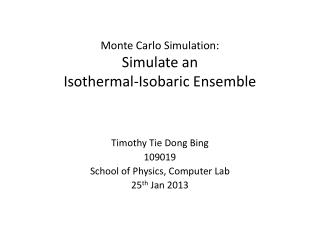 Monte Carlo Simulation: Simulate an Isothermal-Isobaric Ensemble