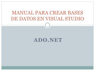 MANUAL PARA CREAR BASES DE DATOS EN VISUAL STUDIO