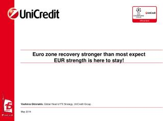 Euro zone recovery stronger than most expect EUR strength is here to stay!
