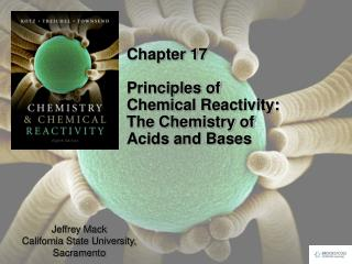 Chapter 17 Principles of Chemical Reactivity:  The Chemistry of Acids and Bases