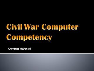 C ivil W ar Computer C ompetency