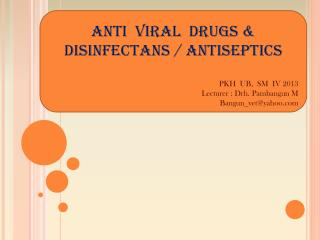 Anti  Viral   DrugS  & DISINFECTANS / ANTISEPTICS  PKH  UB,  SM  IV 2013
