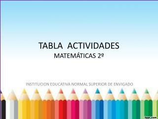 TABLA ACTIVIDADES MATEMÁTICAS 2º