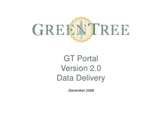 GT Portal  Version 2.0 Data Delivery