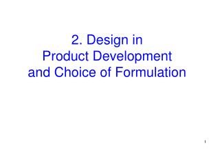 2. Design in  Product Development  and Choice of Formulation