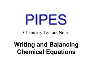 Chemistry Lecture Notes Writing  and Balancing Chemical  Equations