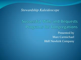 Successful Wills and Bequests Programs for Congregations